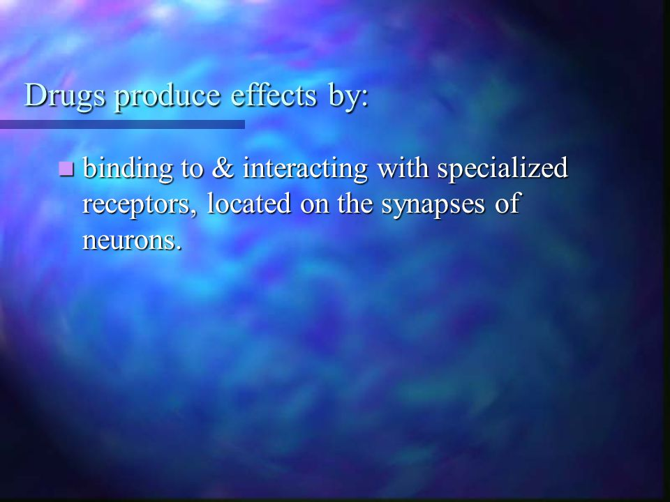 Drugs produce effects by:
