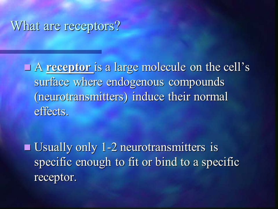 What are receptors A receptor is a large molecule on the cell's surface where endogenous compounds (neurotransmitters) induce their normal effects.