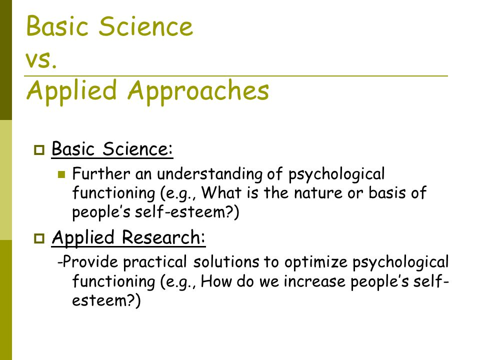 Basic Science vs. Applied Approaches