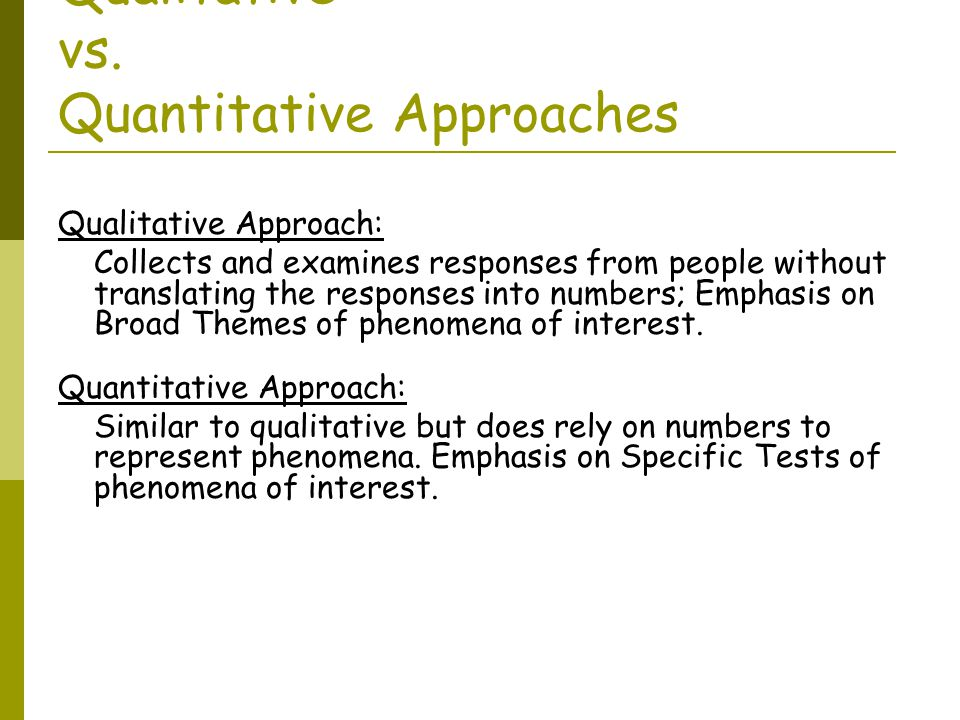 Qualitative vs. Quantitative Approaches