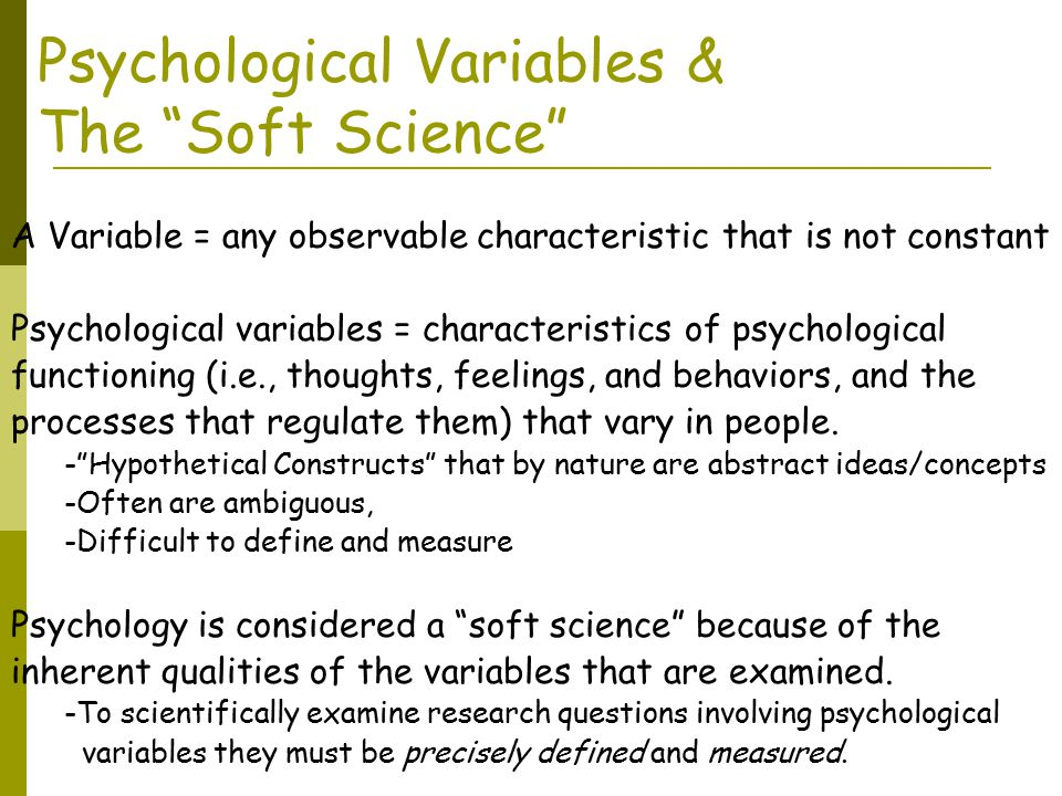 Psychological Variables & The Soft Science