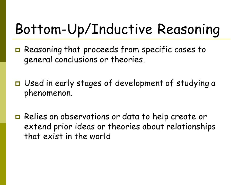 Bottom-Up/Inductive Reasoning