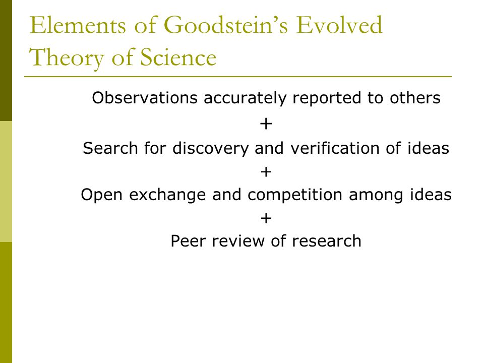 Elements of Goodstein's Evolved Theory of Science