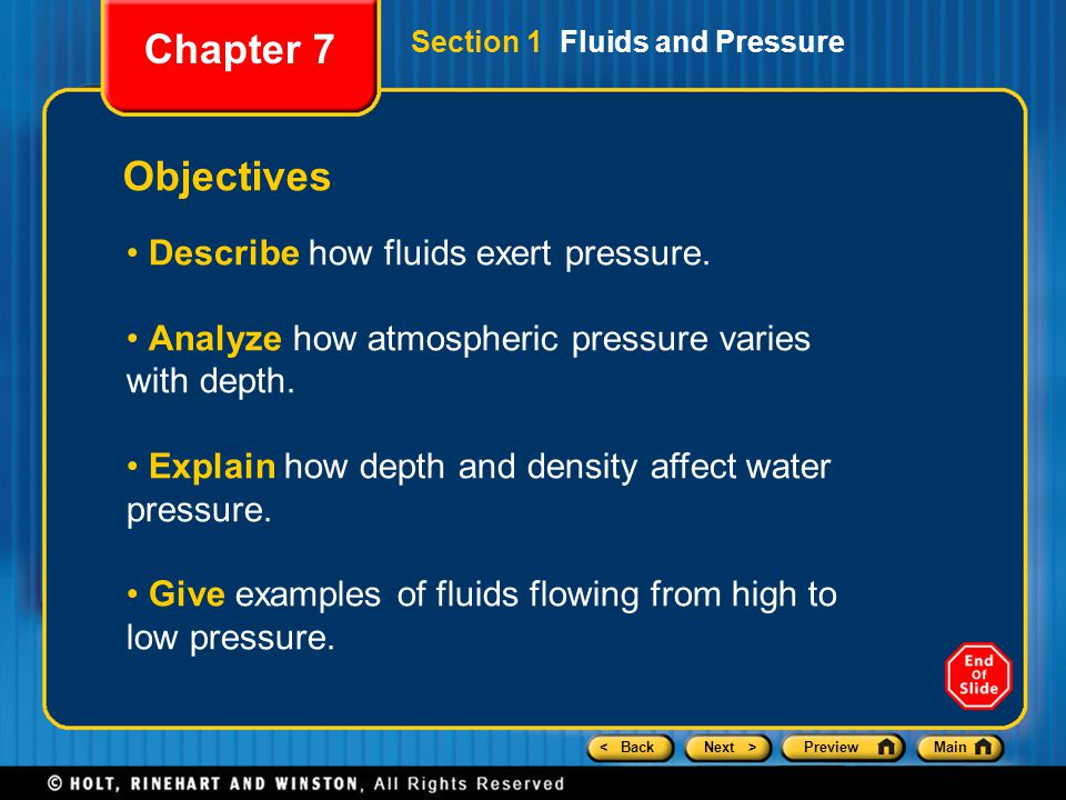 Chapter 7 Objectives Describe how fluids exert pressure.