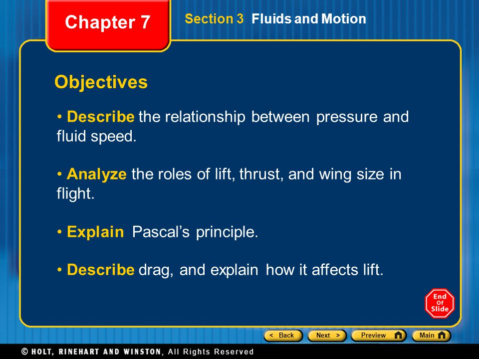 Chapter 7 Section 3 Fluids and Motion. Objectives. Describe the relationship between pressure and fluid speed.