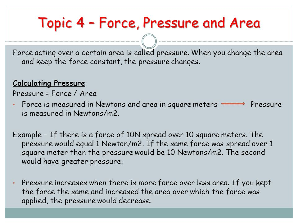 Topic 4 – Force, Pressure and Area