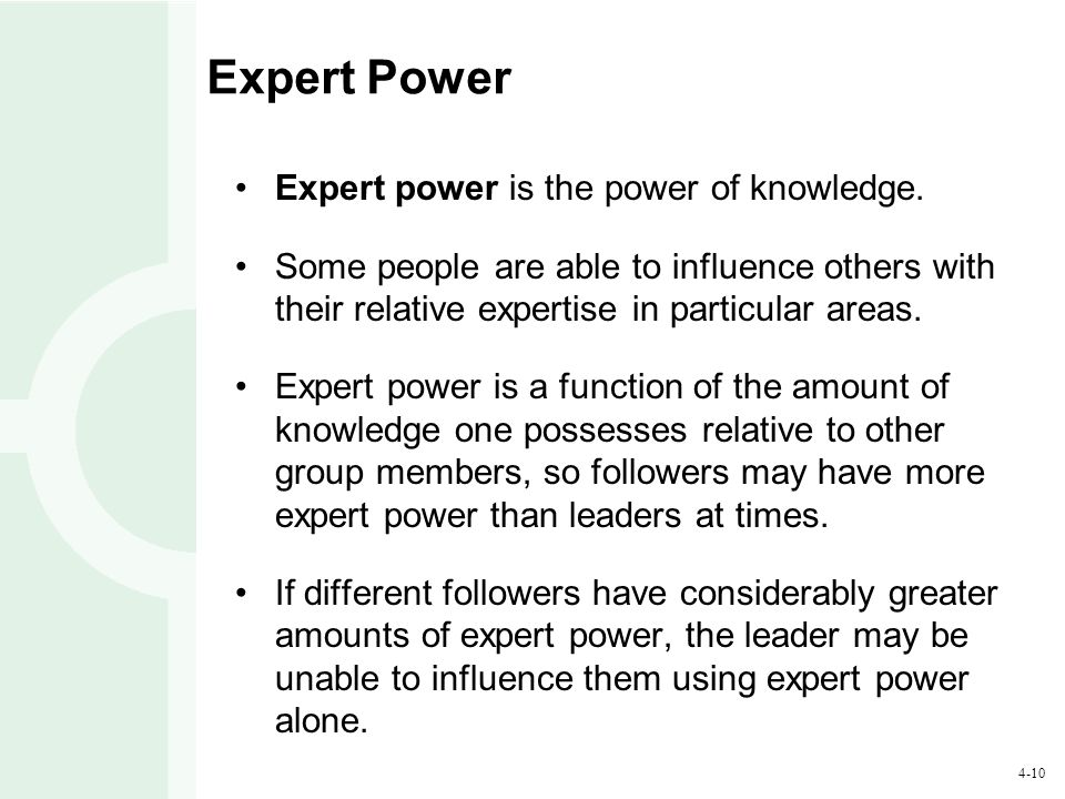 Expert Power Expert power is the power of knowledge.