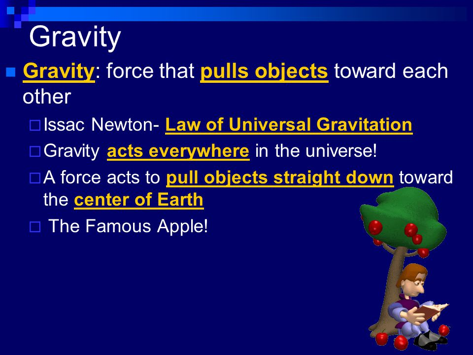Gravity Gravity: force that pulls objects toward each other