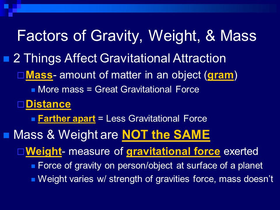 Factors of Gravity, Weight, & Mass
