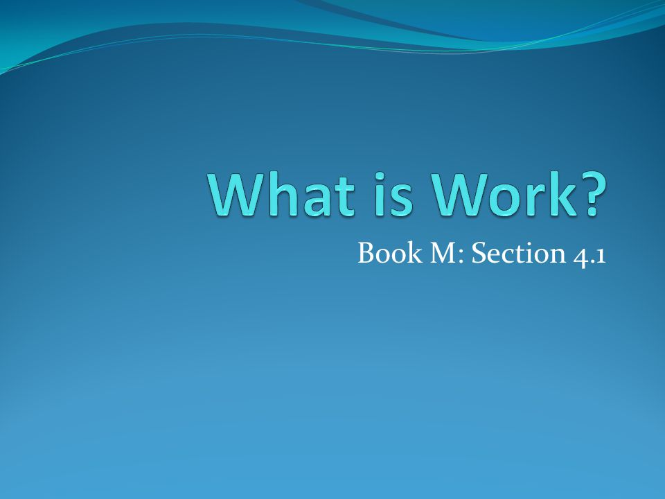 What is Work Book M: Section 4.1