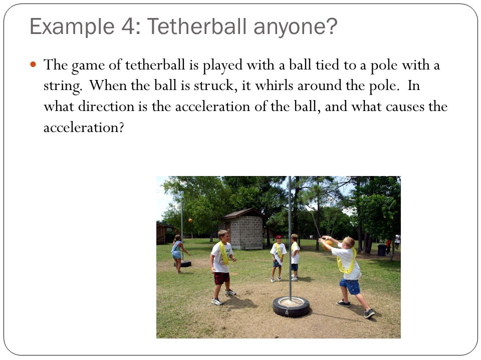 Example 4: Tetherball anyone
