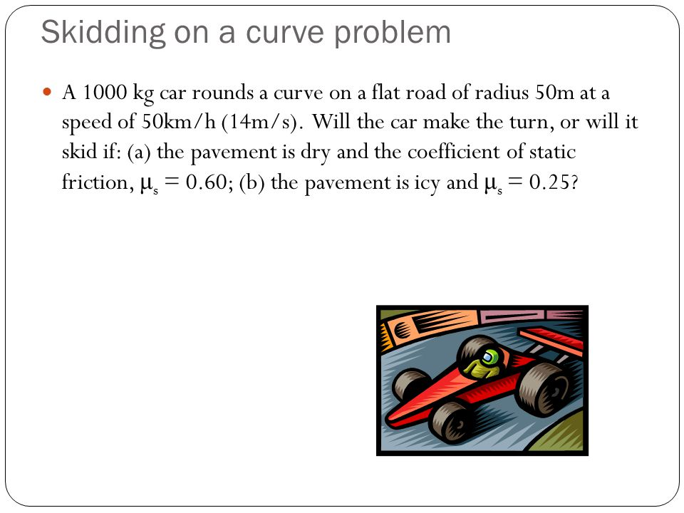 Skidding on a curve problem