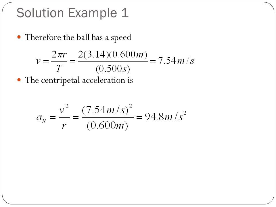 Solution Example 1 Therefore the ball has a speed