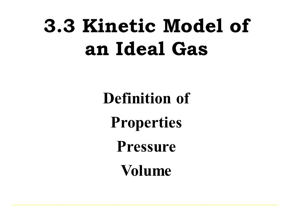 3.3 Kinetic Model of an Ideal Gas