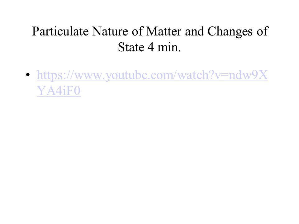 Particulate Nature of Matter and Changes of State 4 min.