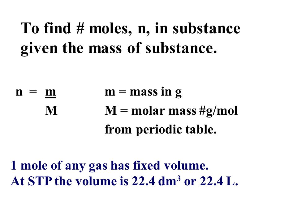 To find # moles, n, in substance given the mass of substance.