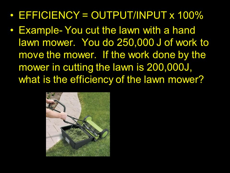 EFFICIENCY = OUTPUT/INPUT x 100%