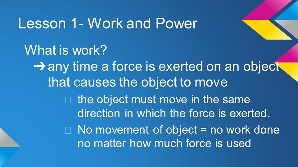 Lesson 1- Work and Power What is work