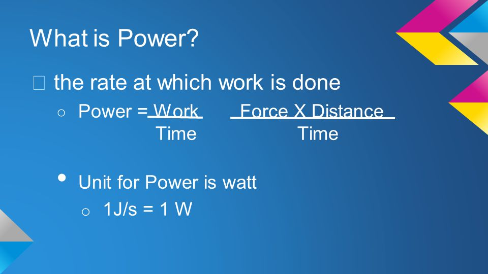 What is Power the rate at which work is done