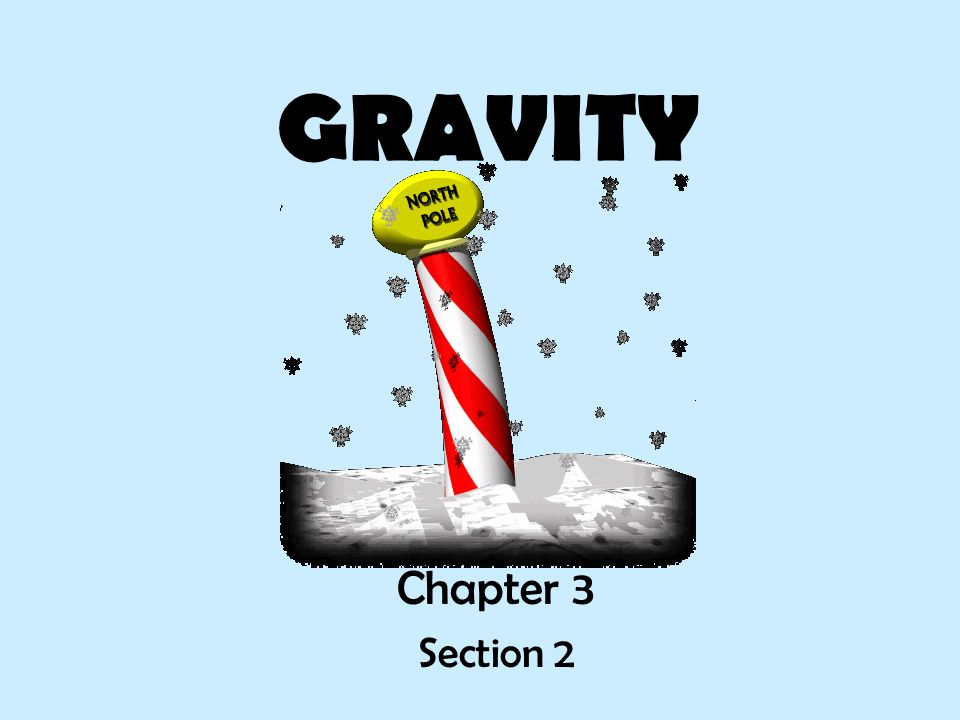 GRAVITY Chapter 3 Section 2