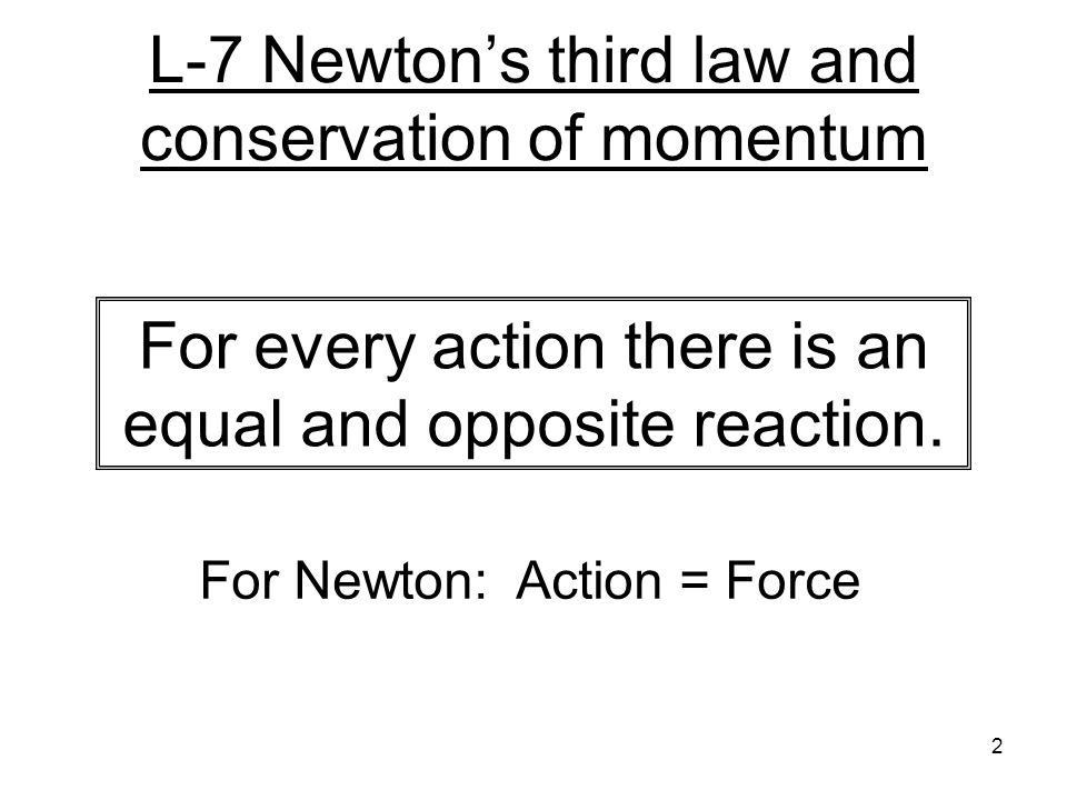 L-7 Newton's third law and conservation of momentum