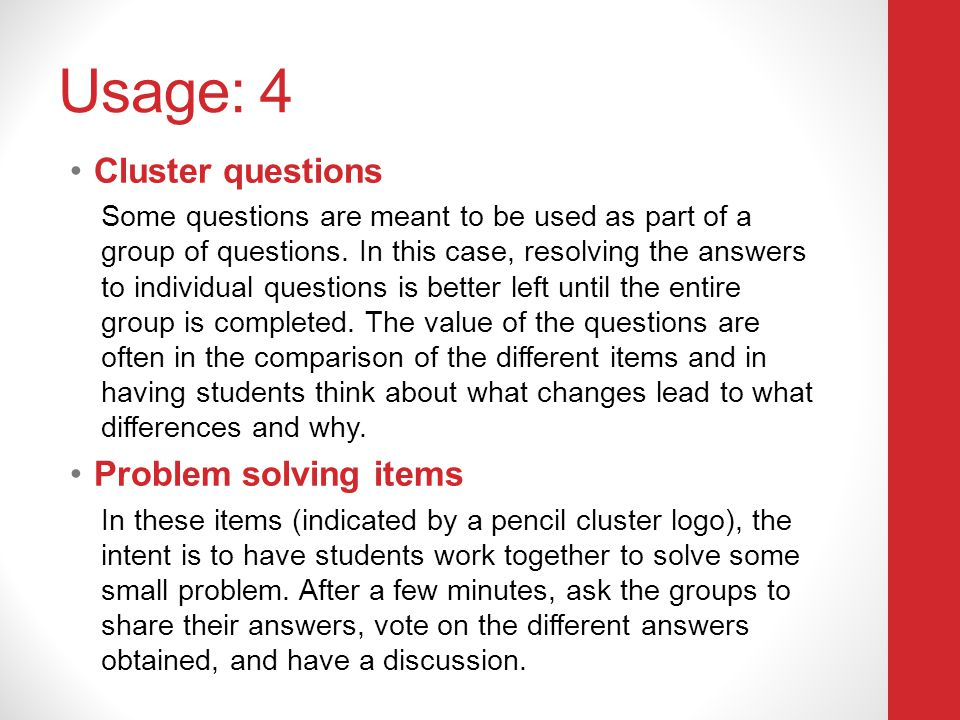 Usage: 4 Cluster questions Problem solving items
