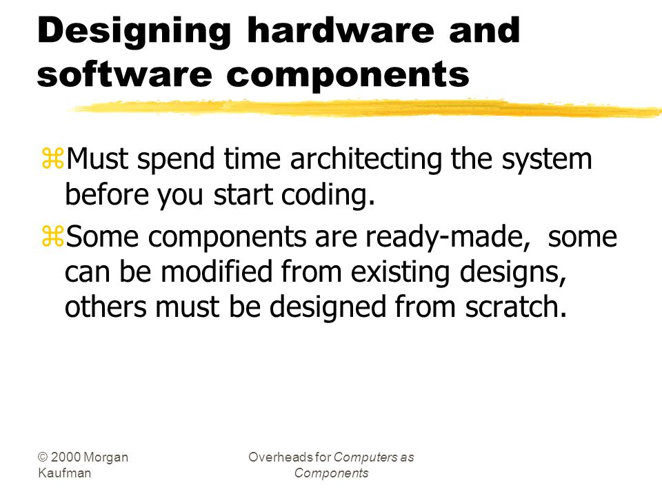 Designing hardware and software components