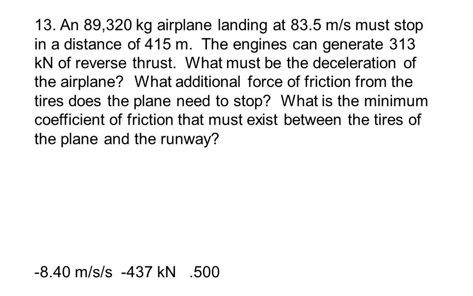 13. An 89,320 kg airplane landing at 83