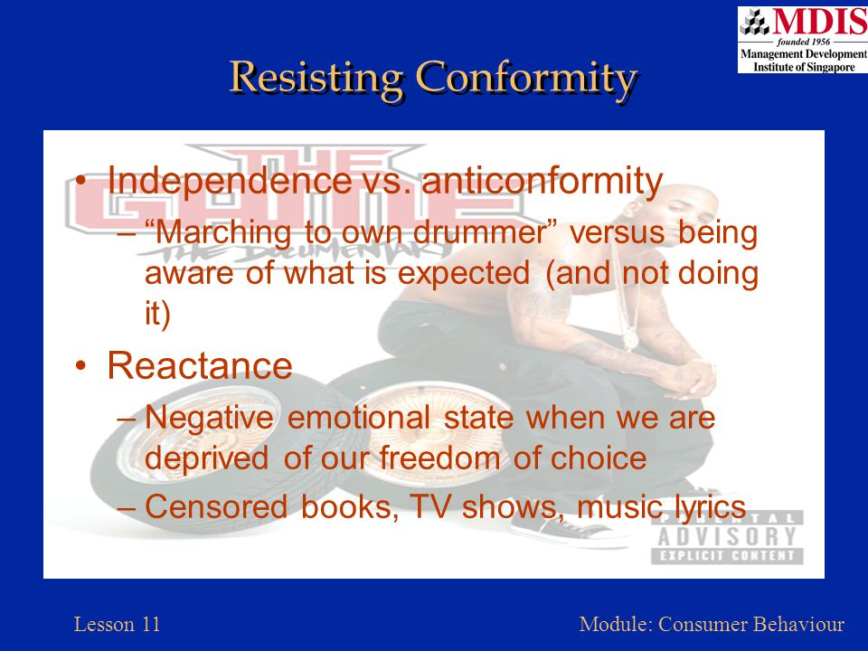 Resisting Conformity Independence vs. anticonformity Reactance