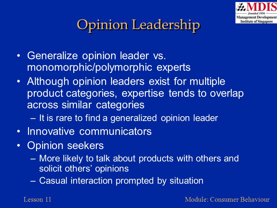 Opinion Leadership Generalize opinion leader vs. monomorphic/polymorphic experts.