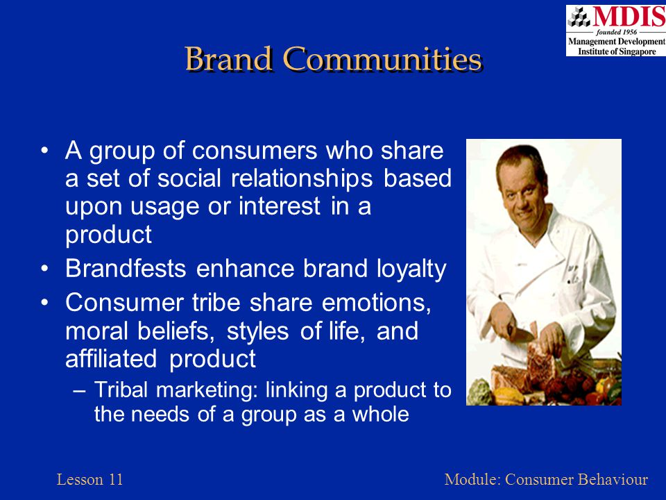 Brand Communities A group of consumers who share a set of social relationships based upon usage or interest in a product.