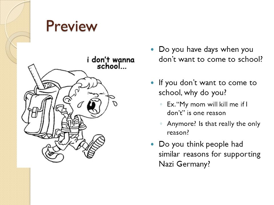Preview Do you have days when you don't want to come to school
