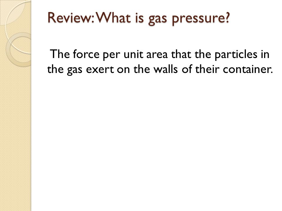 Review: What is gas pressure
