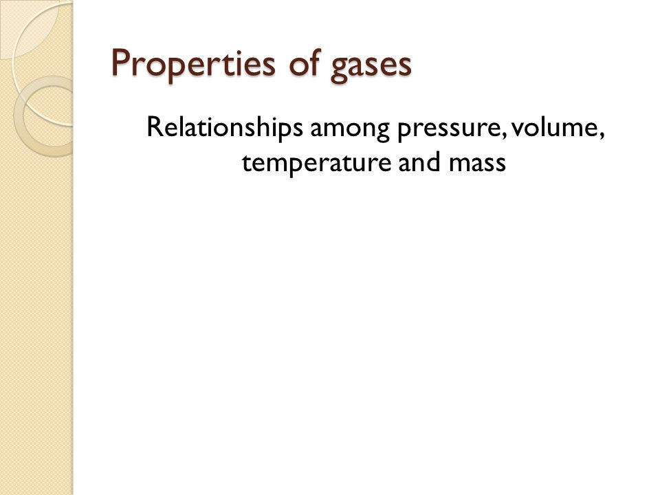Relationships among pressure, volume, temperature and mass