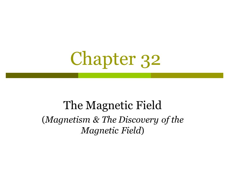 The Magnetic Field (Magnetism & The Discovery of the Magnetic Field)