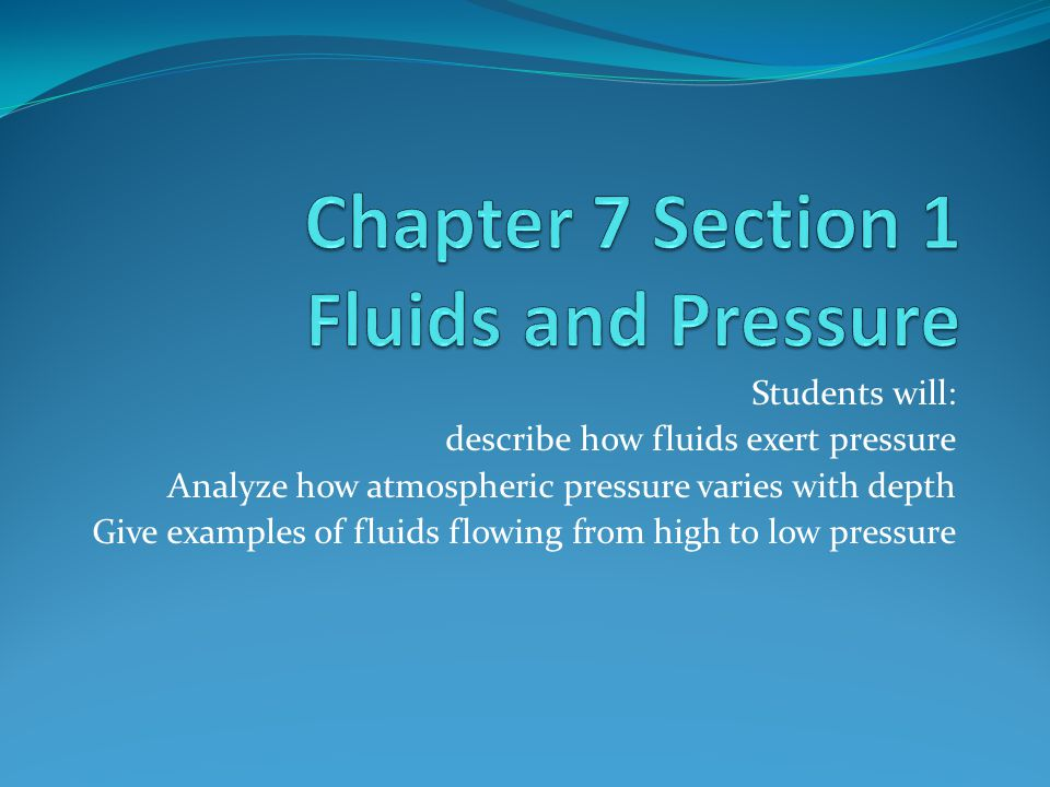 chapter 10 section 1 the pressure Chapter 10 bernoulli theorems and applications 101 the energy (1017) we see that the pressure water model of section (83) figure 1021 the.
