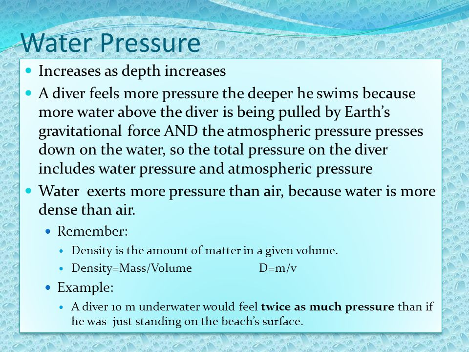 Water Pressure Increases as depth increases