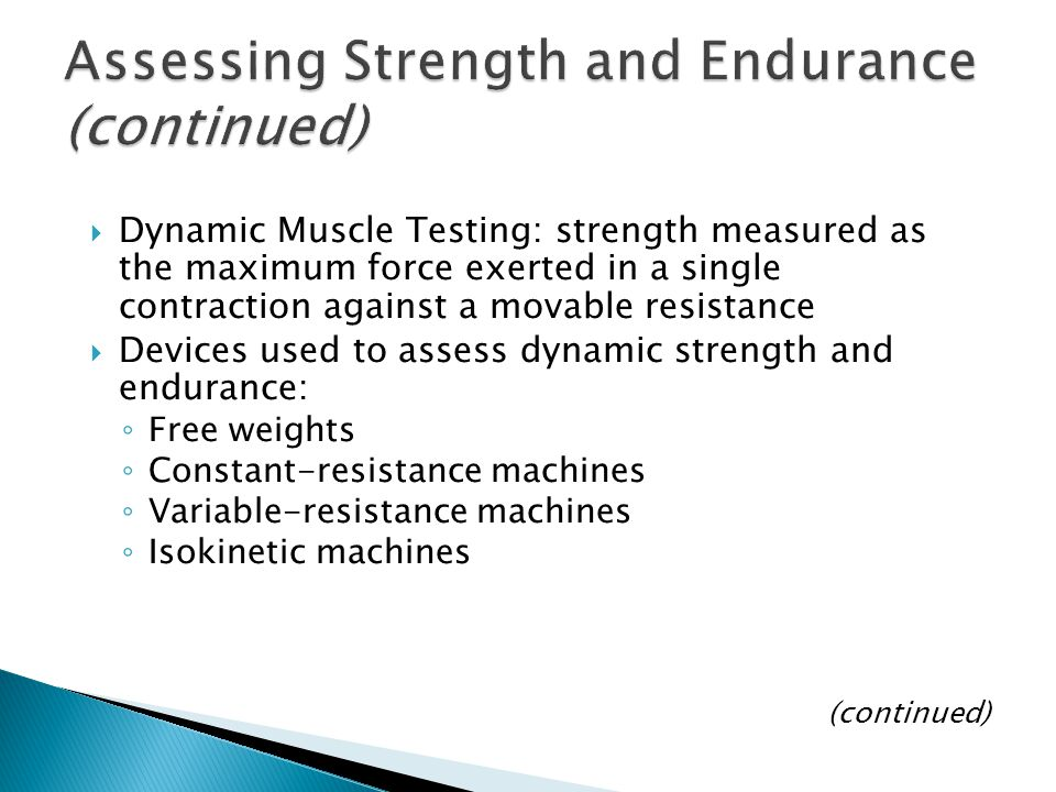 Assessing Strength and Endurance (continued)