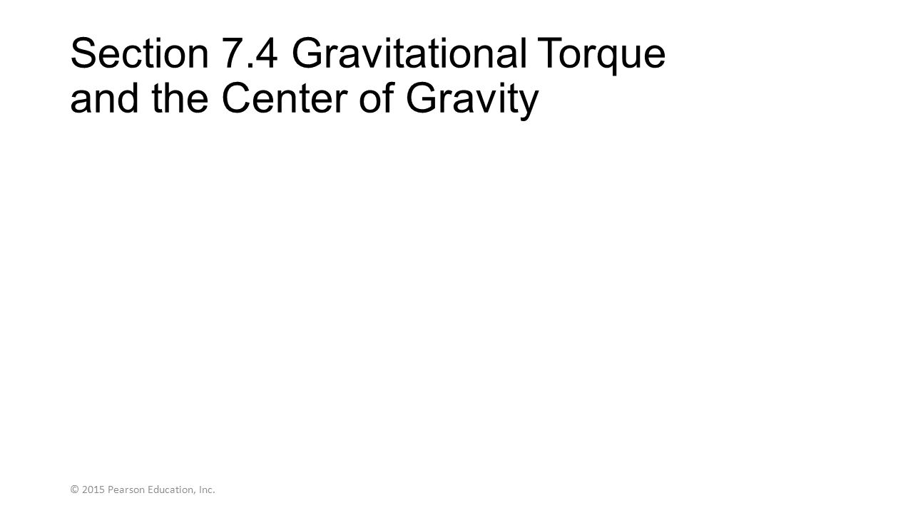 Section 7.4 Gravitational Torque and the Center of Gravity