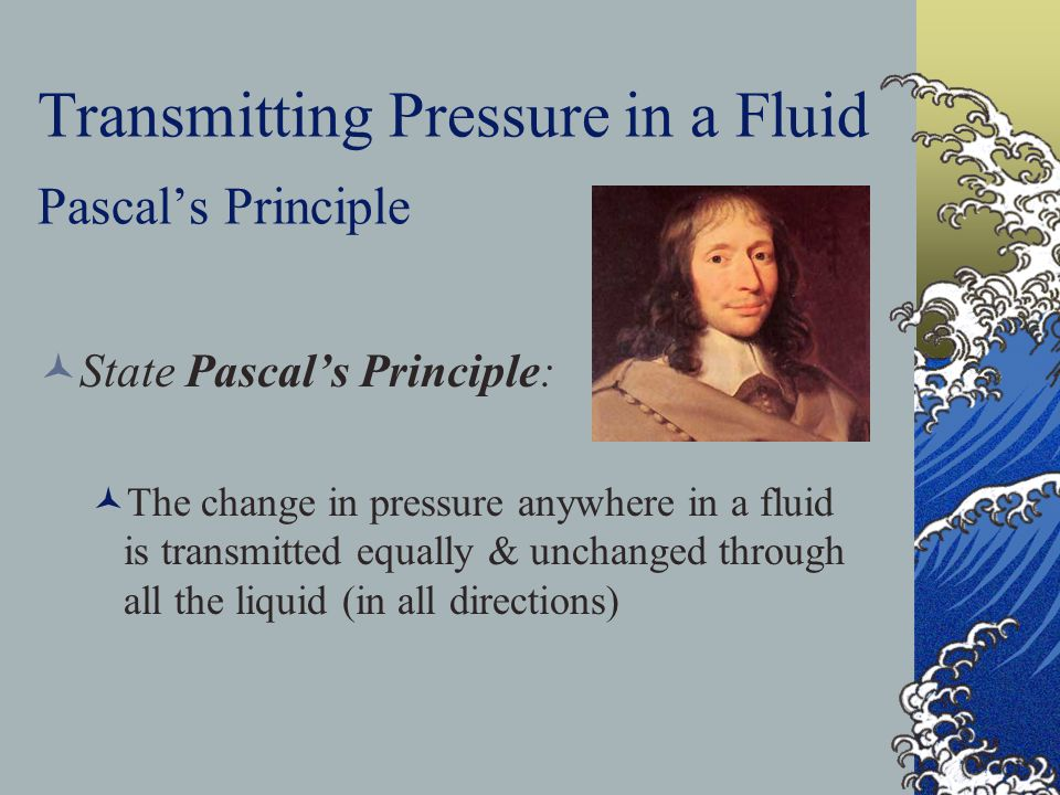 Transmitting Pressure in a Fluid Pascal's Principle