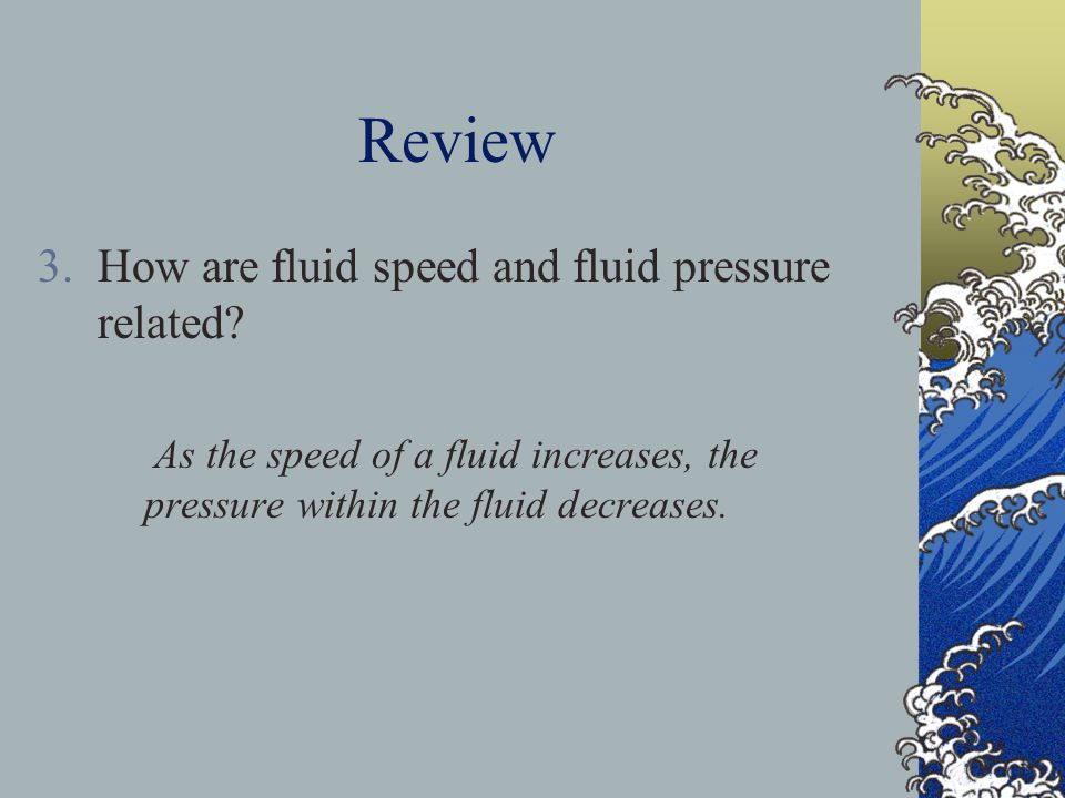 Review How are fluid speed and fluid pressure related