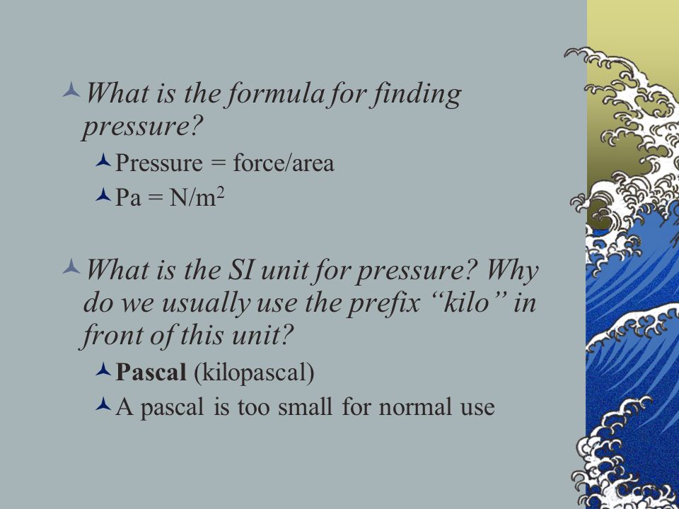 What is the formula for finding pressure