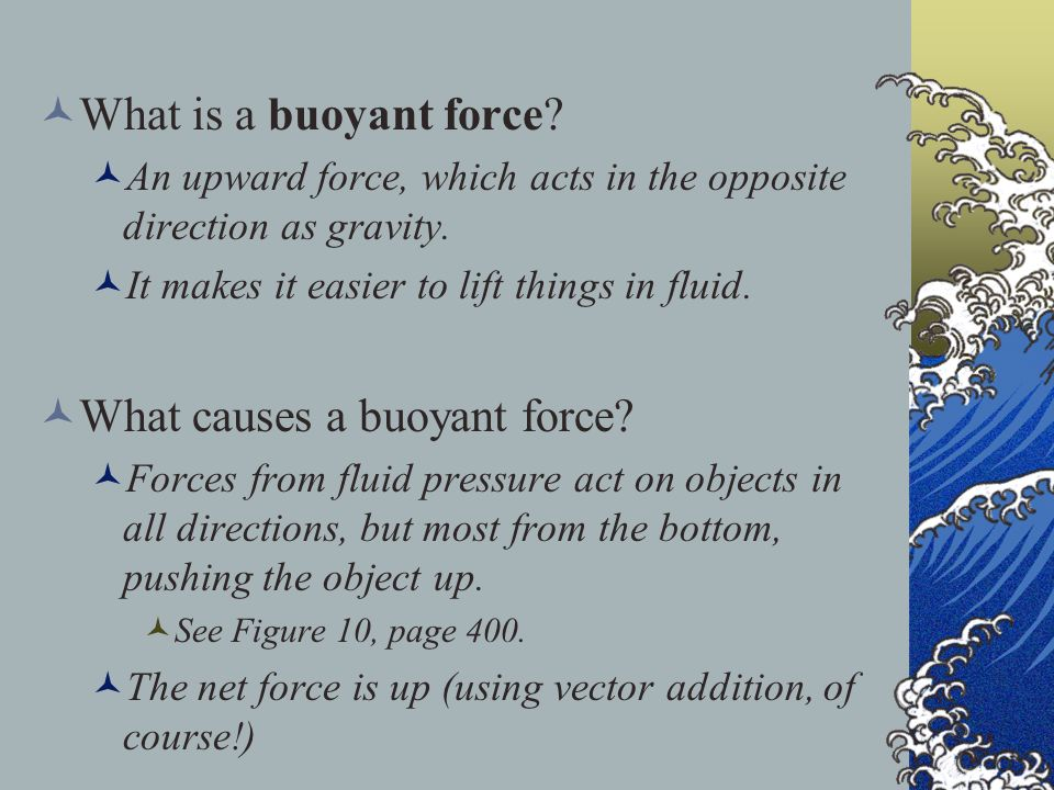What causes a buoyant force
