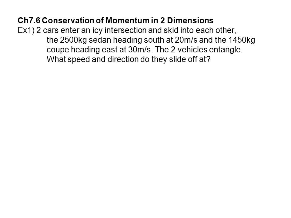 Ch7.6 Conservation of Momentum in 2 Dimensions