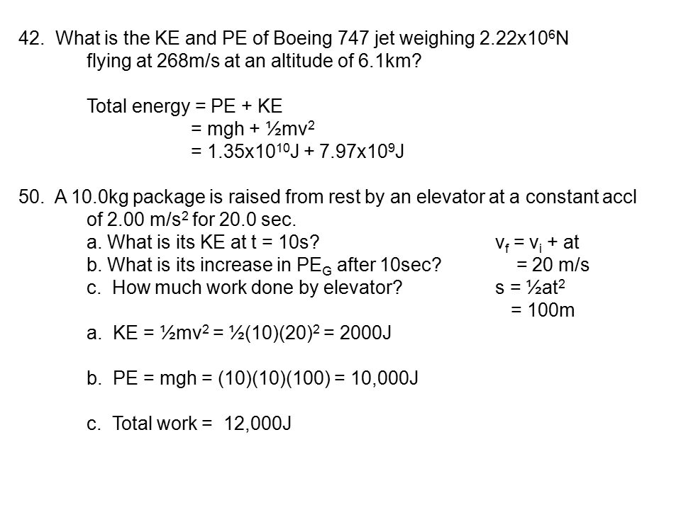42. What is the KE and PE of Boeing 747 jet weighing 2.22x106N