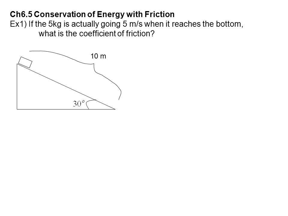 Ch6.5 Conservation of Energy with Friction
