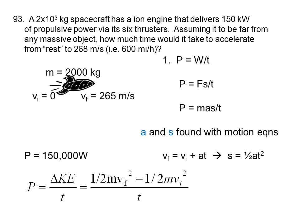 a and s found with motion eqns P = 150,000W vf = vi + at  s = ½at2