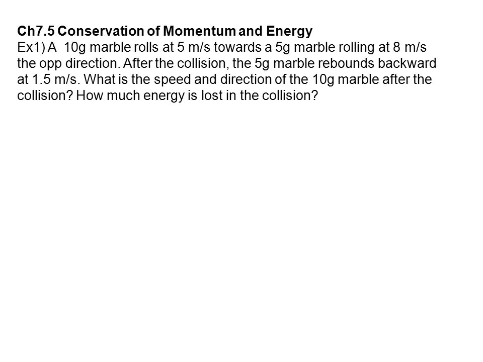 Ch7.5 Conservation of Momentum and Energy
