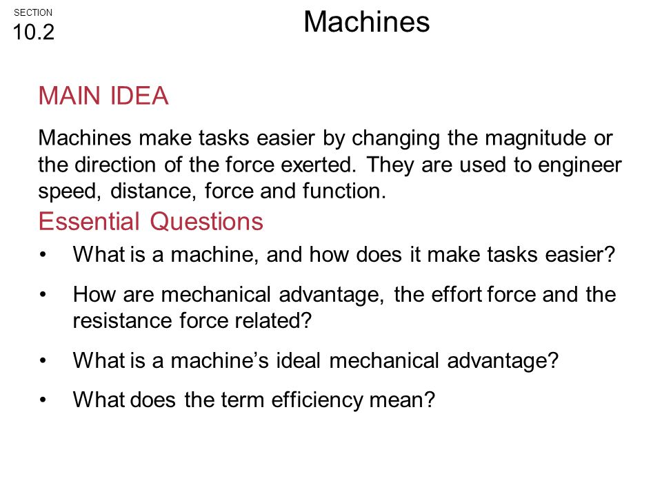 Machines MAIN IDEA Essential Questions