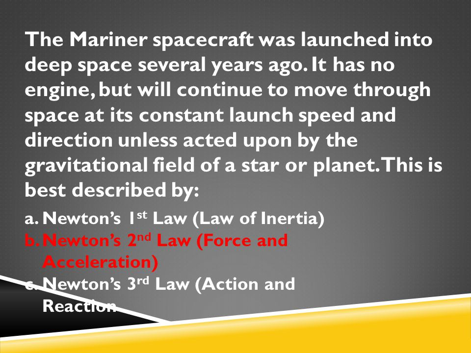 The Mariner spacecraft was launched into deep space several years ago